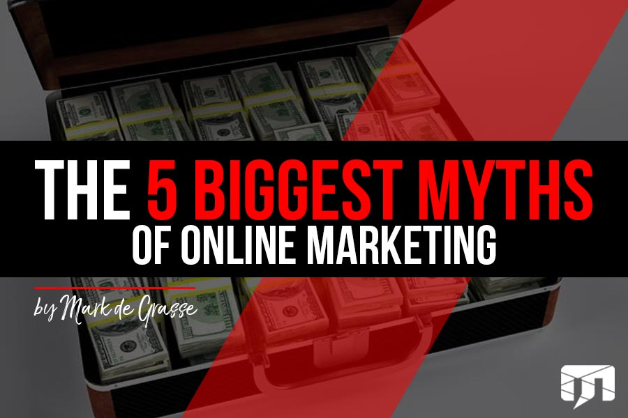 The 5 Biggest Myths of Online Marketing