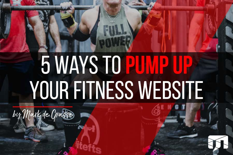 5 Ways to Pump Up Your Fitness Website